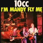 Cover artwork for I'm Mandy Fly Me - 10cc