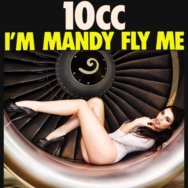 Cover Artwork Remix of 10cc Im Mandy Fly Me
