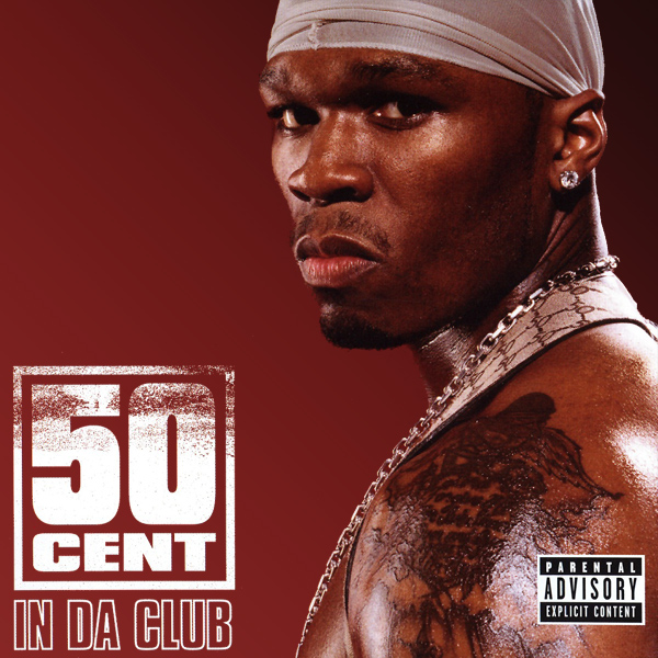 In Da Club - 50 Cent