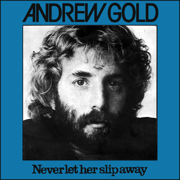 andrew gold never let her slip away 1