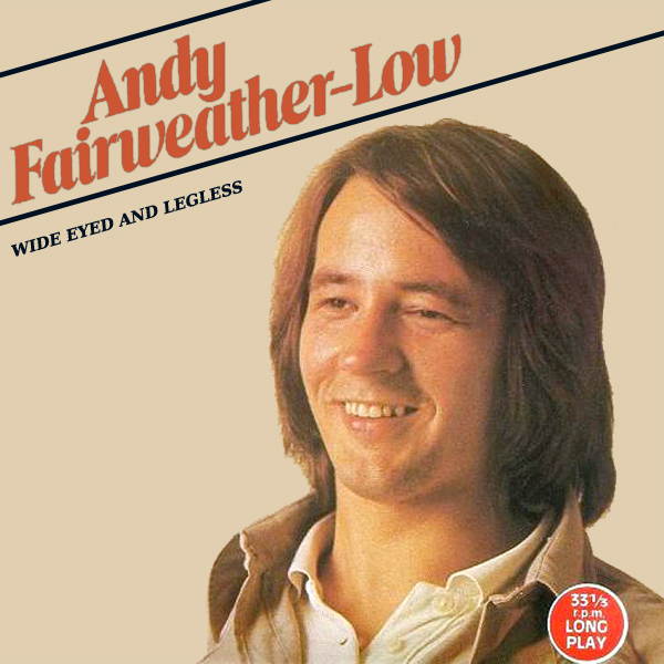 Wide Eyed And Legless - Andy Fairweather-Low