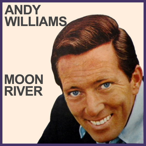 andy williams moon river 1
