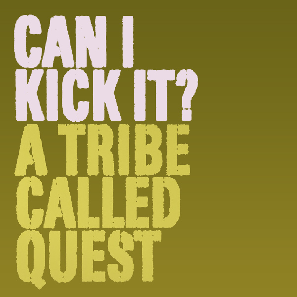 atcq can i kick it 1