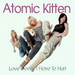Original Cover Artwork of Atomic Kitten Love Doesnt Have To Hurt