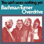 Original Cover Artwork of Bachman Turner Overdrive You Aint Seen Nothing Yet