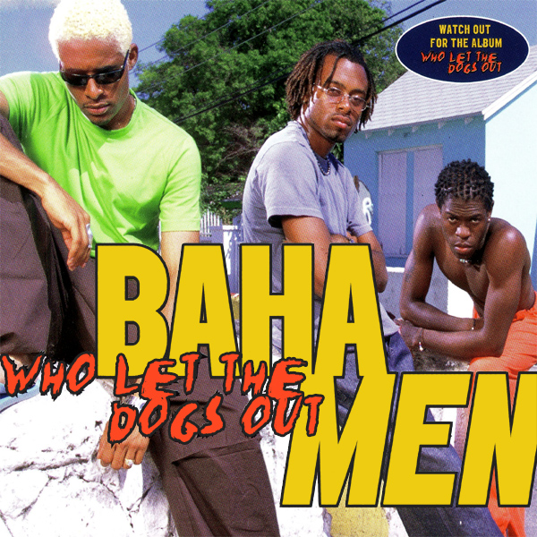 baha men who let the dogs out 1