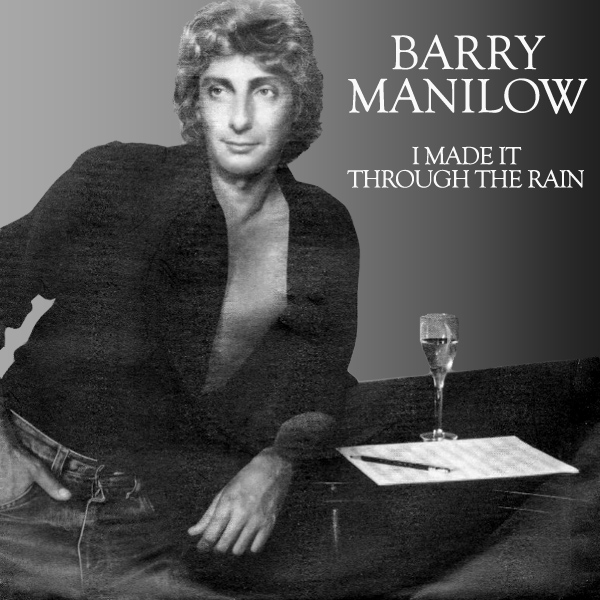 barry manilow i made it through the rain 1