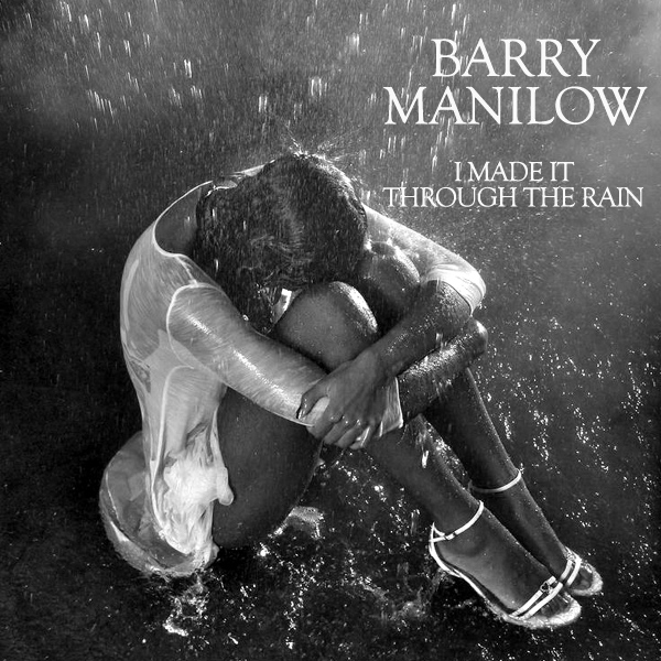 Cover Artwork Remix of Barry Manilow I Made It Through The Rain
