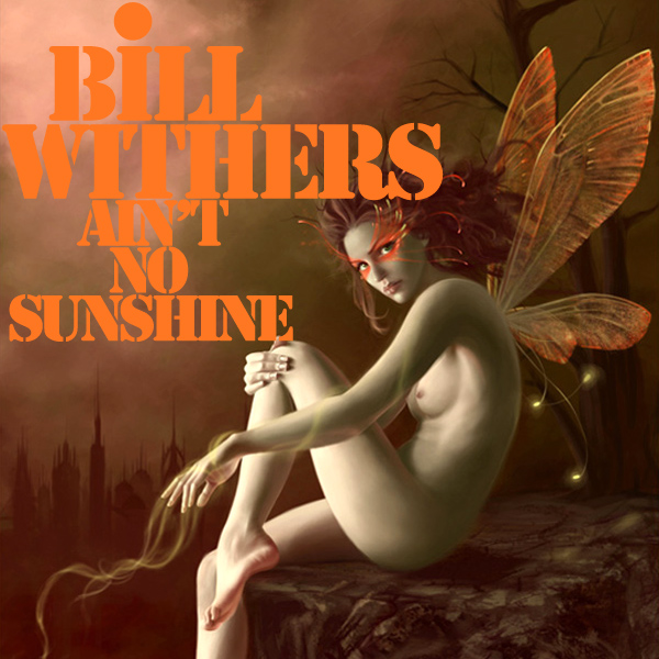 bill withers aint no sunshine remix