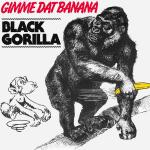 Original Cover Artwork of Black Gorilla Gimme Dat Banana