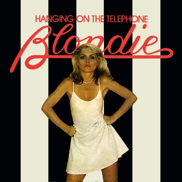 blondie hanging on the telephone 1