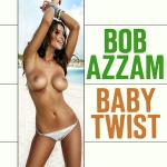 Cover Artwork Remix of Bob Azzam Baby Twist