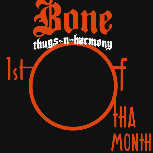 Original Cover Artwork of Bone Thugs Harmony 1st Of Tha Month