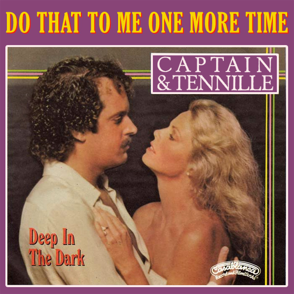 captain tennille do that to me one more time 1