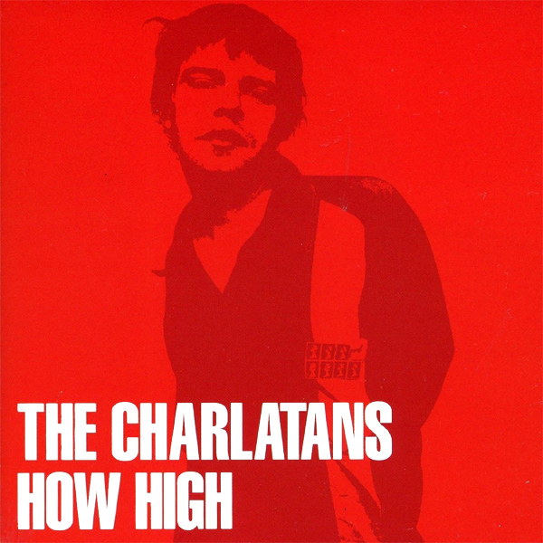 Charlatans How High
