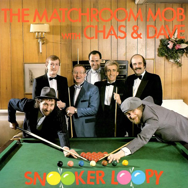 Cover artwork for Snooker Loopy - The Matchroom Mob With Chas & Dave