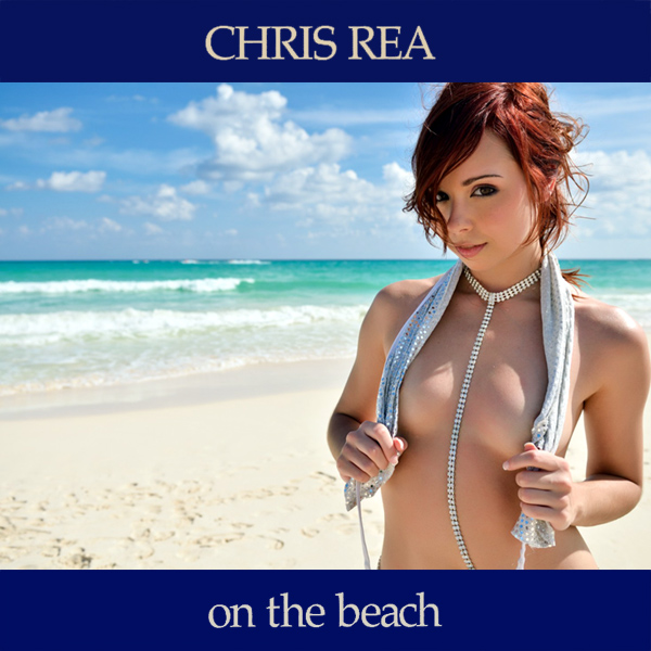 chris rea on the beach 2