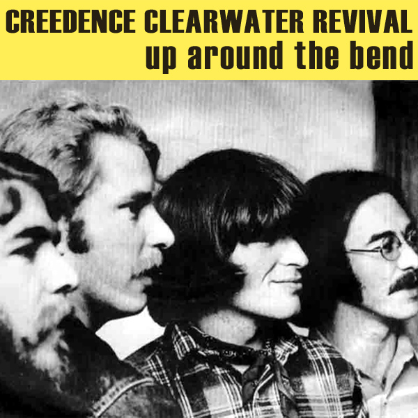 creedence clearwater revival up around the bend 1