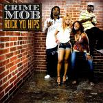 Original Cover Artwork of Crime Mob Rock Yo Hips
