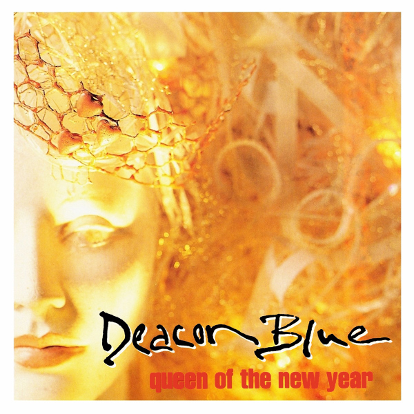 deacon blue queen of the new year 1