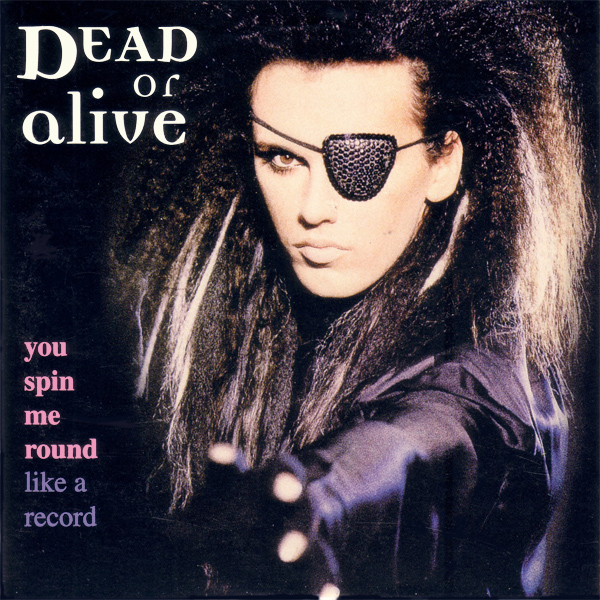 Original Cover Artwork of Dead Alive You Spin Me Round Like A Record