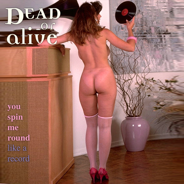 Cover Artwork Remix of Dead Alive You Spin Me Round Like A Record