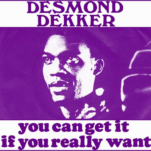 desmond dekker you can get it if you really want 1
