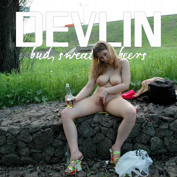 Cover Artwork Remix of Devlin Bud Sweat Beers