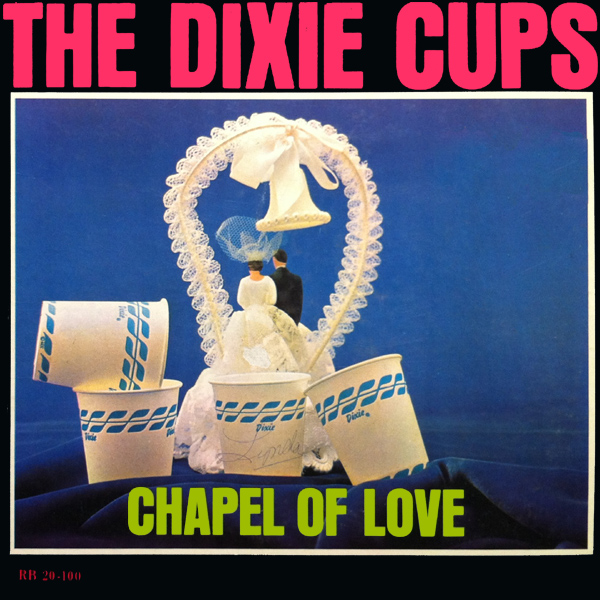 dixie cups chapel of love 1