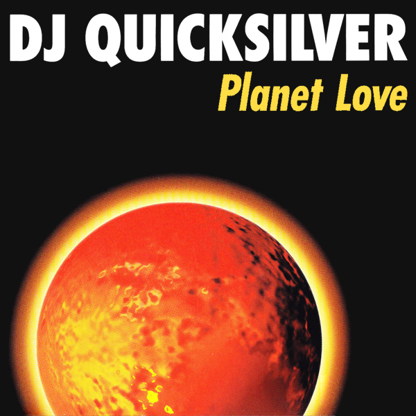 Planet Love - DJ Quicksilver
