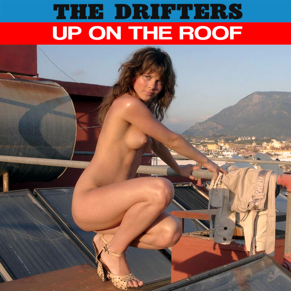 drifters up on the roof remix