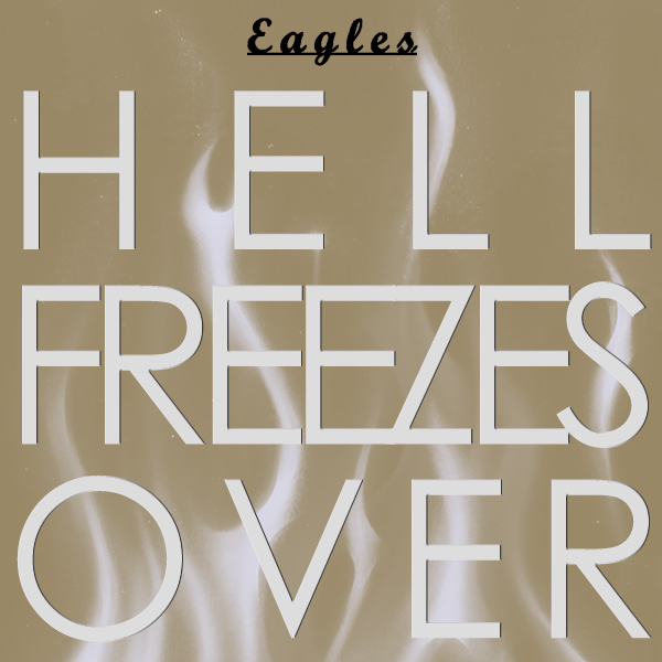 Original Cover Artwork of Eagles Hell Freezes Over