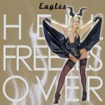 Cover Artwork Remix of Eagles Hell Freezes Over