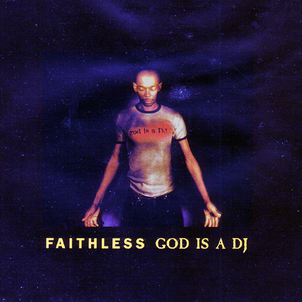 faithless god is a dj 1