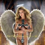 Cover Artwork Remix of Faithless God Is A Dj