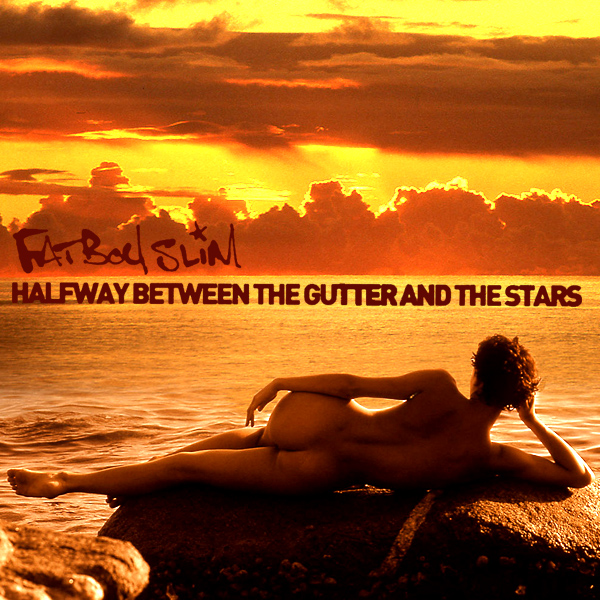 fatboy slim halfway between gutter stars remix