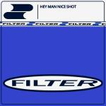 Original Cover Artwork of Filter Hey Man Nice Shot