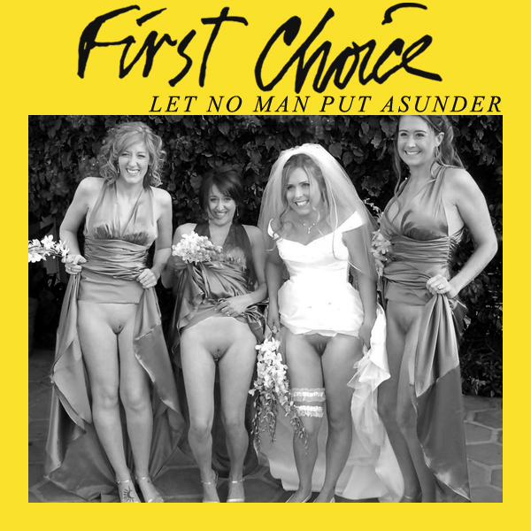 first choice let no man put asunder remix