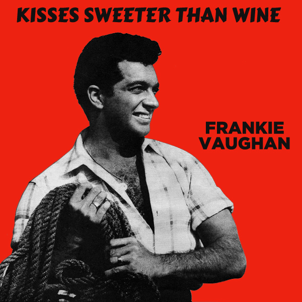 frankie vaughan kisses sweeter than wine 1