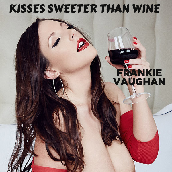 frankie vaughan kisses sweeter than wine 2