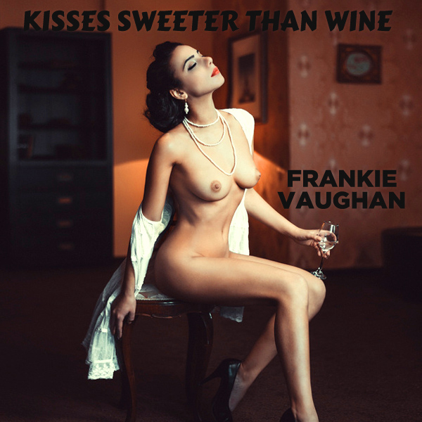 frankie vaughan kisses sweeter than wine remix