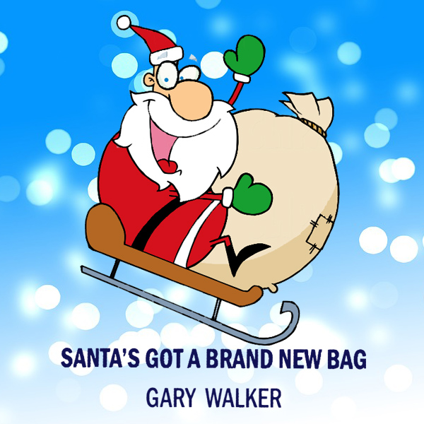 Original Cover Artwork of Gary Walker Santas Got A Brand New Bag