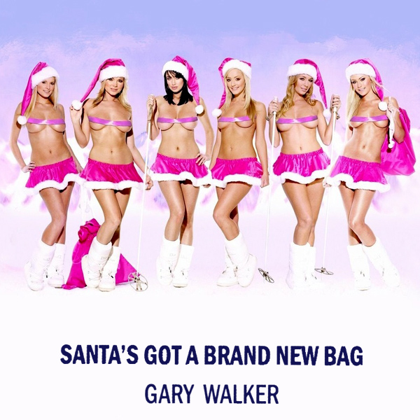 gary walker santas got a brand new bag 2