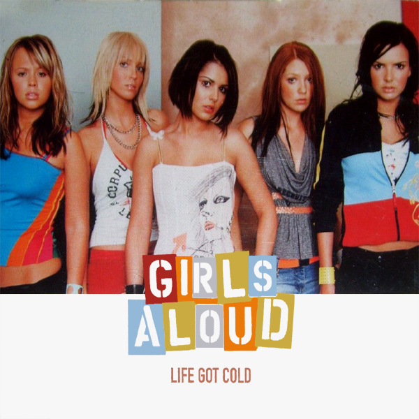 Original Cover Artwork of Girls Aloud Life Got Cold