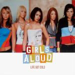 Cover artwork for Life Got Cold - Girls Aloud