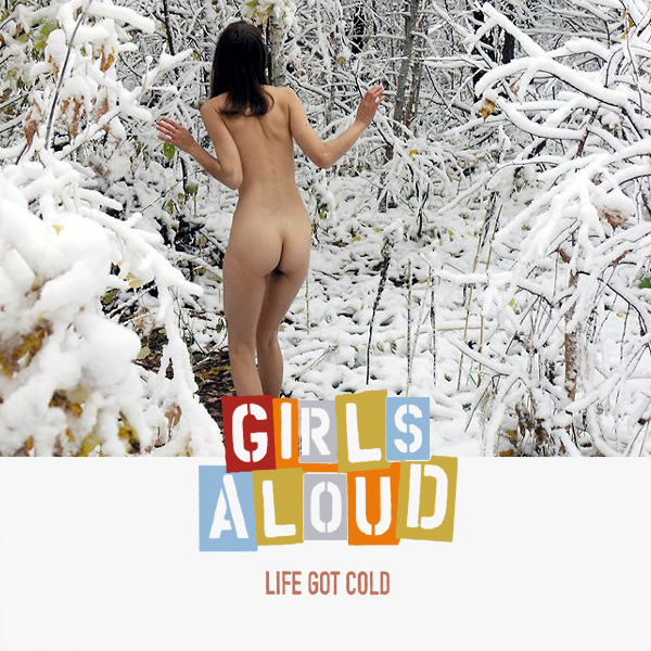 girls aloud life got cold 2