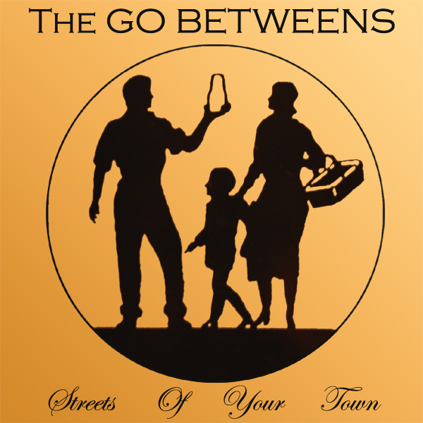 go betweens streets of your town 1