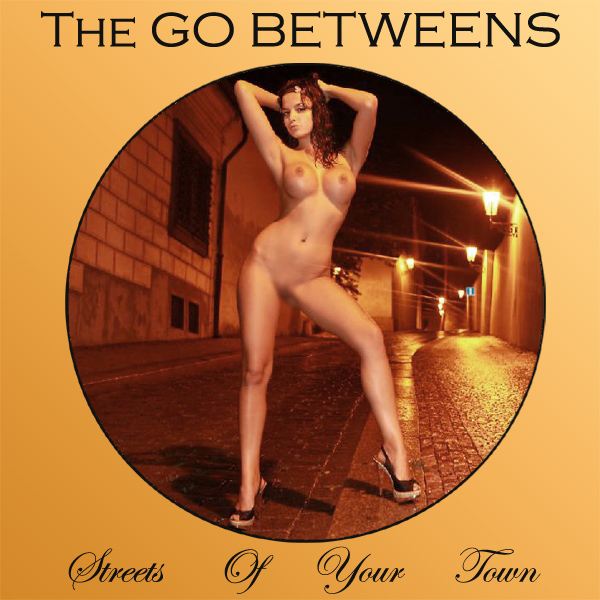 Cover Artwork Remix of Go Betweens Streets Of Your Town