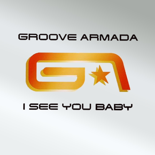 Original Cover Artwork of Groove Armada I See You Baby