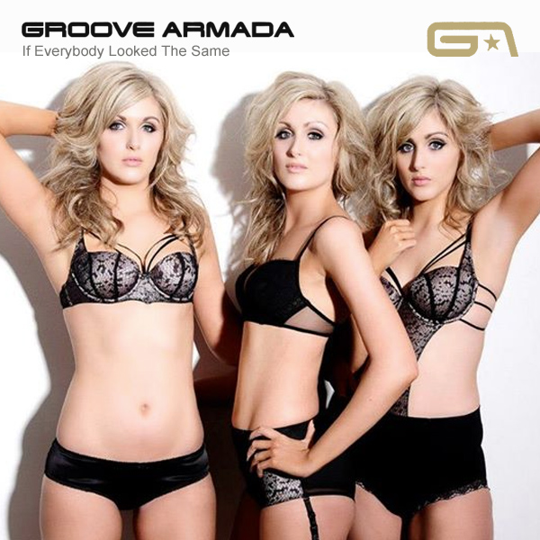 groove armada if everybody looked the same 2
